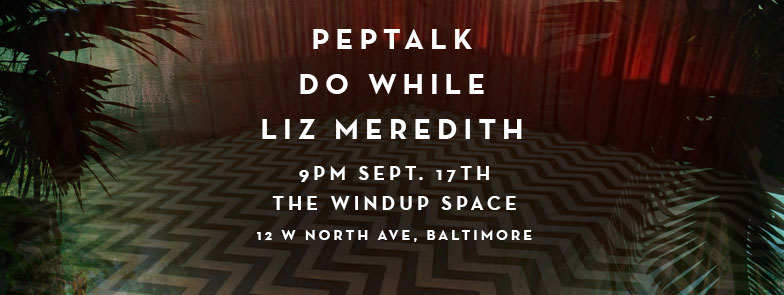 9/17/15 | Windup Space | Peptalk, Do While, Liz Meredith