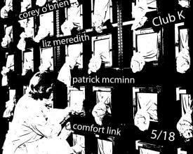5/15/14 | Club K | Cory O'brien, Liz Meredith, Patrick McMinn, Comfort Link