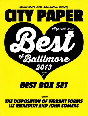 Baltimore City Paper 2013 Best of Baltimore Award: Best Box Set: The Disposition of Vibrant Forms, Liz Meredith & John Somers